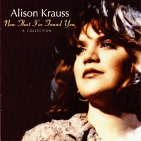 Alison Krauss - Baby Now That I've Found You cover