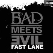 Bad Meets Evil ft. Sly - Fast Lane cover