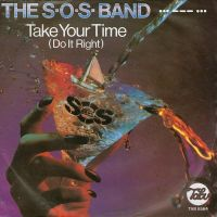 The SOS Band - Take Your Time (Do It Right) cover